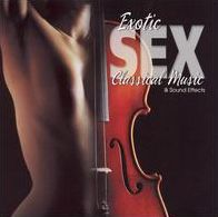 Sound Effects: Exotic Sex Classical