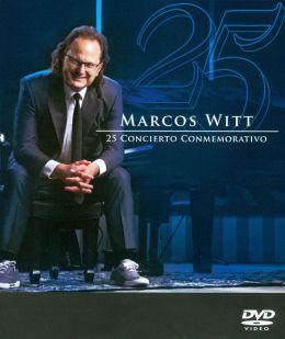 Marcos Witt: 25 Concierto Conmemorativo