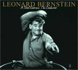 Leonard Bernstein: A Total Embrace -- The Conductor