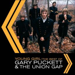 Young Girl: The Best of Gary Puckett & the Union Gap