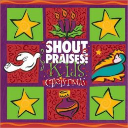 Shout Praises!: Kids Christmas