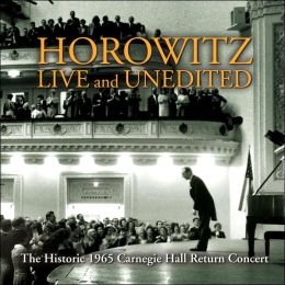 Horowitz Live and Unedited: The Historic 1965 Carnegie Hall Return Concert