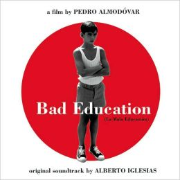 Bad Education (La Mala Educación) (Original Soundtrack)