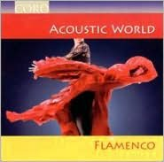 Acoustic World: Flamenco