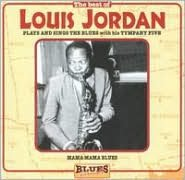 The Best of Louis Jordan [Blues Forever]