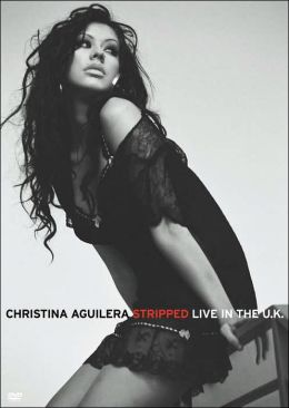 Christina Aguilera: Stripped - Live in the UK