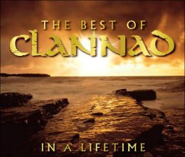 The Best of Clannad: In a Lifetime