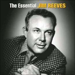 The Essential Jim Reeves [RCA Nashville/Legacy]