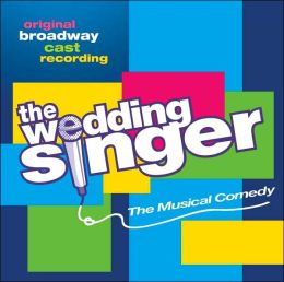 The Wedding Singer [Original Broadway Cast Recording]