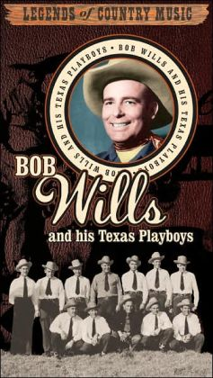 Legends of Country Music: The Best of Bob Wills and His Texas Playboys