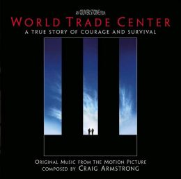World Trade Center: A True Story of Courage and Survival [Original Music from the Motio