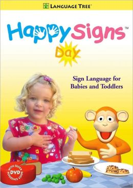 Happy Signs Day: Sign Language for Babies and Toddlers