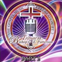 The Gospel Music Celebration, Pt. 2: Tribute To Bishop G.E. Patterson