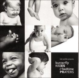 Butterfly Kisses & Bedtime Prayers