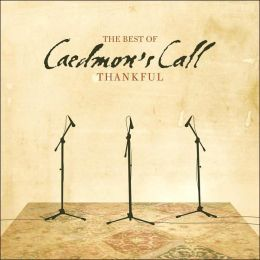 Thankful: The Best of Caedmon's Call