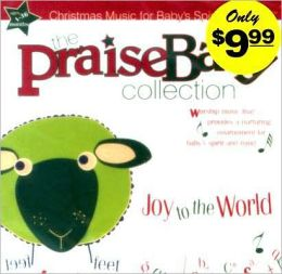 The Praise Baby Collection: Joy To The World