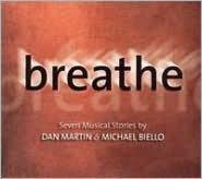 Dan Martin: Breathe, Seven Musical Stories