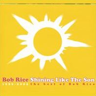 Shining Like the Son: The Best of Bob Rice