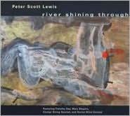 Peter Scott Lewis: River Shining Through