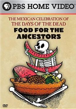 Food for the Ancestors: The Mexican Celebration of
