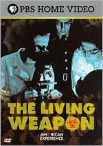 American Experience: The Living Weapon