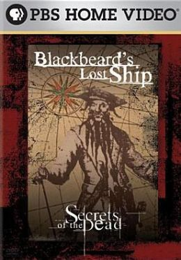Secrets of the Dead: Blackbeard's Lost Ship