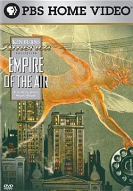 Ken Burns' America: Empire of the Air - The Men Who Made Radio