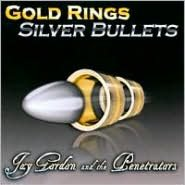 Gold Rings Silver Bullets