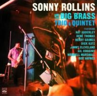 Sonny Rollins and the Big Brass Trio & Quintet