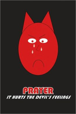 Prayer - It Hurts the Devil's Feelings - Poster
