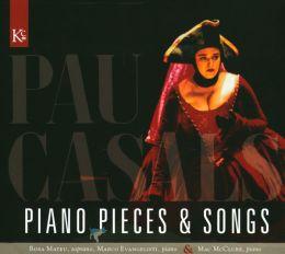 Casals: Piano Pieces & Songs