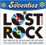 The Seventies: Lost Rock Classics