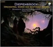 Diepenbrock: Orchestral Works and Symphonic Songs
