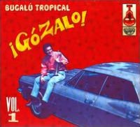 ¡Gózalo!: Bugalú Tropical, Vol. 1