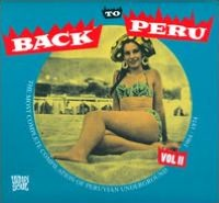 Back To Peru, Vol. 2: The Most Complete Compilation Of Peruvian Underground 1964-1974