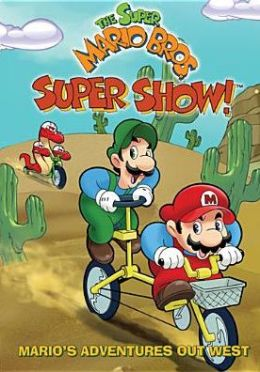 Super Mario Bros. Super Show!: Mario's Adventures Out West