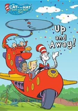 Cat in the Hat Knows a Lot about That!: up and Away!
