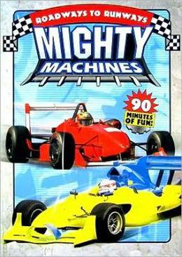 Mighty Machines: Roadways to Runways
