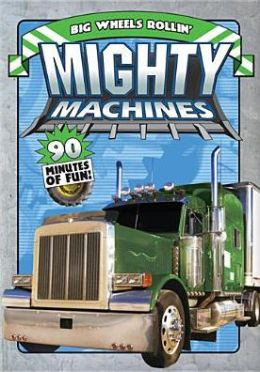 Mighty Machines: Big Wheels Rollin'