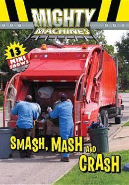 Mighty Machines: Smash Mash & Crash