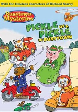 Hurray For Huckle: Pickle Of A Pickle In Busytown