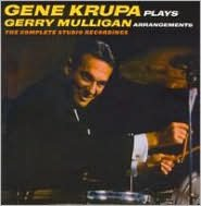 Gene Krupa Plays Gerry Mulligan Arrangements [The Complete Studio Recordings]