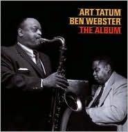Art Tatum-Ben Webster: The Album [Essential Jazz Classics]