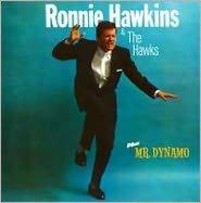 Ronnie Hawkins & The Hawks/Mr. Dynamo