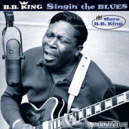Singin the Blues/More B.B. King [Bonus Tracks]