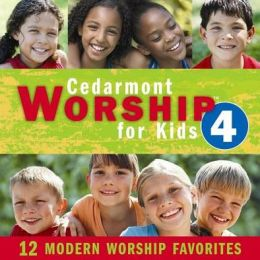Cedarmont Worship for Kids, Vol. 4