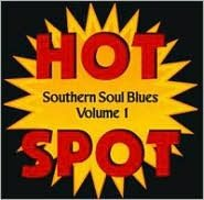 Southern Soul Blues Hot Spot, Vol. 1