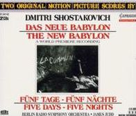 Shostakovich: The New Babylon, film score; Suite from Five Days - Five Nights