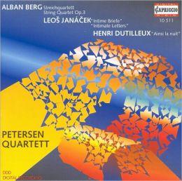 Alban Berg: String Quartet Op. 3; Leos Janácek: Intimate Letters; Henri Dutilleux: Ainsi la nuit