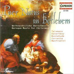 Puer Natus in Bethelhem: Baroque Music Christmas